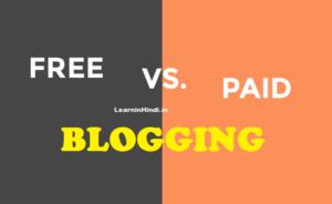 Free Blogging vs Paid Blogging